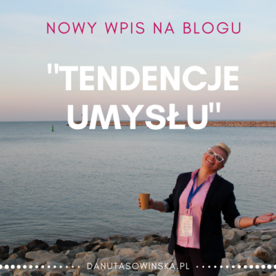 blog Danuta Sowińska wpis Tendencje umysłu